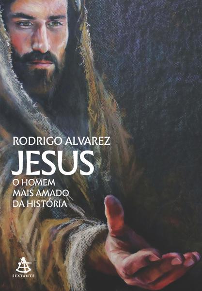 Jesus o homem mais amado da história ( Livro 1)